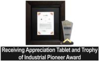 Receiving Appreciation Tablet and Trophy of Industrial Pioneer Award